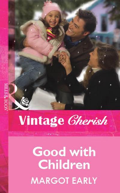 Good With Children (Mills & Boon Cherish)