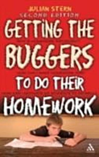 Getting the Buggers to do their Homework 2nd Edition