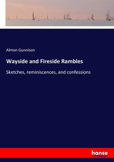 Wayside and Fireside Rambles