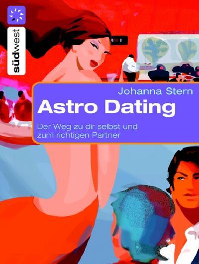 Astro Dating. Der Weg zu dir selbst und zum richtigen Partner