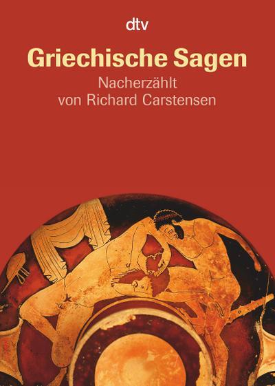 Griechische Sagen: Die schönsten Sagen des klassischen Altertums von Gustav Schwab