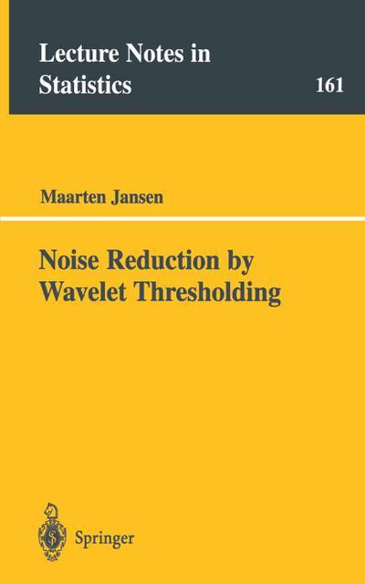 Noise Reduction by Wavelet Thresholding