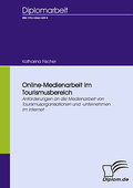 Online-Medienarbeit im Tourismusbereich - Katharina Fischer