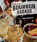 How to Be a Bourbon Badass