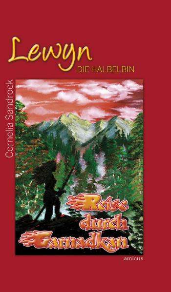 Lewyn - Die Halbelbin. Reise durch Garnadkan Cornelia Sandrock