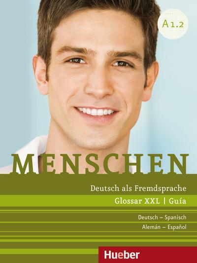 Menschen A1/2: Deutsch als Fremdsprache / Glossar XXL Deutsch-Spanisch – Guía Alemán-Español