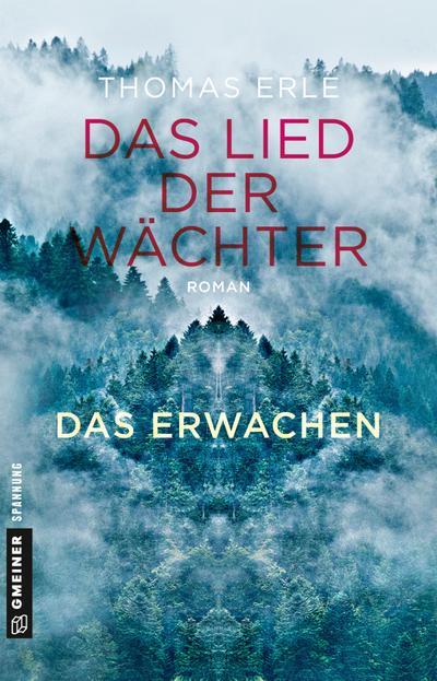 Das Lied der Wächter - Das Erwachen: Roman (Fantasy im GMEINER-Verlag)