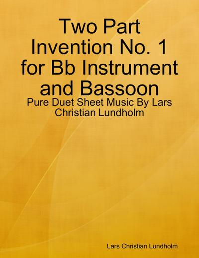 Two Part Invention No. 1 for Bb Instrument and Bassoon - Pure Duet Sheet Music By Lars Christian Lundholm