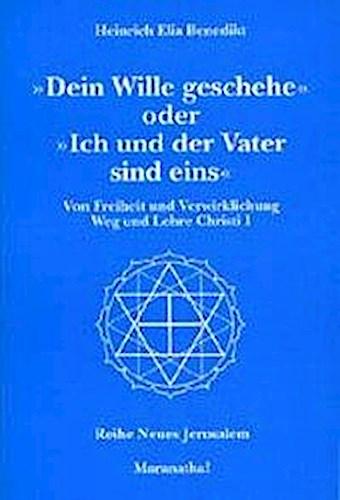 Heinrich Elijah Benedikt / ' Dein Wille geschehe' oder ' Ich u ... 9783796402050