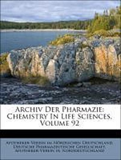 Archiv Der Pharmazie: Chemistry In Life Sciences, Volume 92