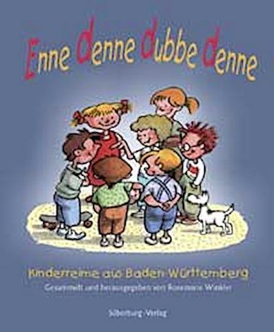Enne denne dubbe denne; Kinderreime und -sprüche aus Baden-Württemberg; Vorw. v. Früh, Sigrid; Deutsch; Ill.