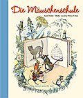 Die Mäuschenschule; Ill. v. Wenz-Viëtor, Else ...
