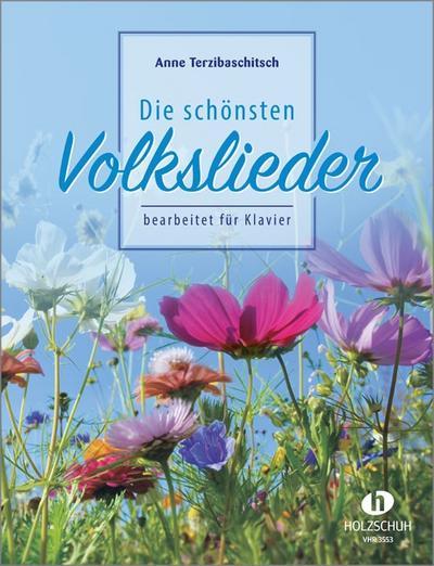Die schönsten Volkslieder: 68 deutsche Volkslieder aus vier Jahrhunderten, bearbeitet für Klavier