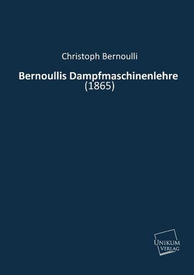Bernoullis Dampfmaschinenlehre: (1865)