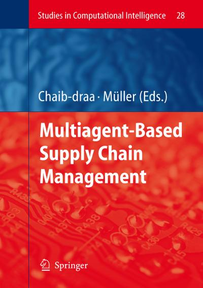 Multiagent based Supply Chain Management