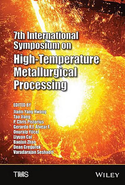 7th International Symposium on High-Temperature Metallurgical Processing