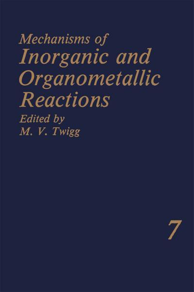 Mechanisms of Inorganic and Organometallic Reactions Volume 7