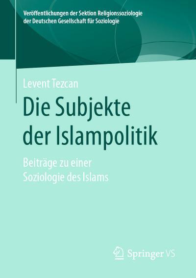Die Subjekte der Islampolitik