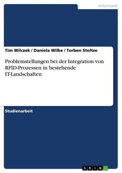 Problemstellungen bei der Integration von RFID-Prozessen in bestehende IT-Landschaften