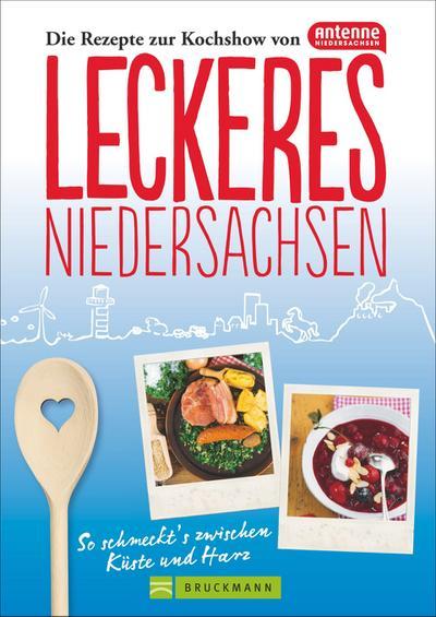 Leckeres Niedersachsen: So schmeckt´s zwischen Küste und Harz