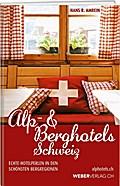 Alp & Berghotels Schweiz
