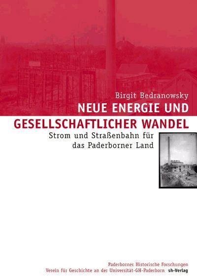 Neue Energie und gesellschaftlicher Wandel: Strom und Strassenbahn für das Paderborner Land
