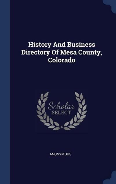 History and Business Directory of Mesa County, Colorado