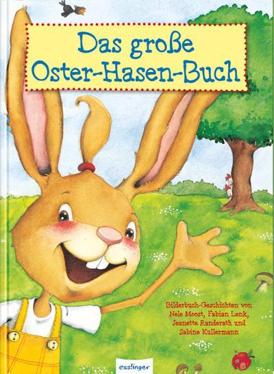 Das große Oster-Hasen-Buch, Vier Bilderbuchgeschichten in einem Band