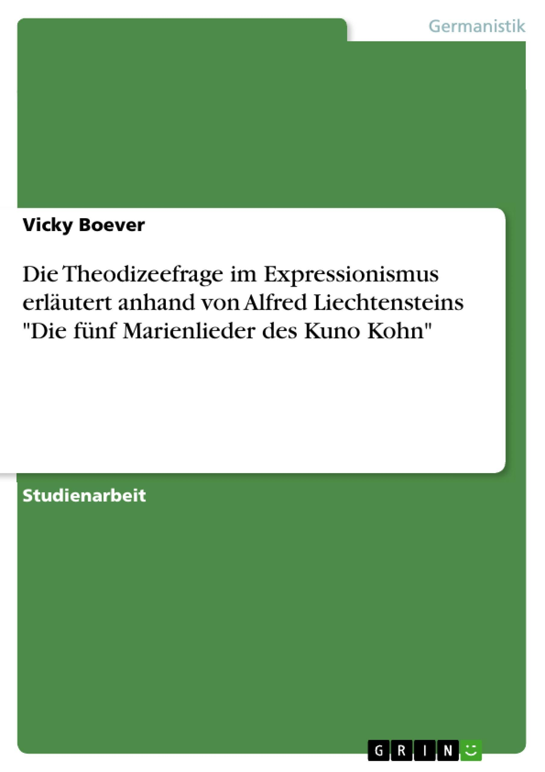 Die Theodizeefrage im Expressionismus erläutert anhand von Alfred Liechtens ...