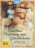 Buddhas Anleitung zum Glücklichsein (mit CD): ...