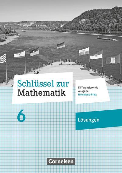 Schlüssel zur Mathematik 6. Schuljahr - Differenzierende Ausgabe Rheinland-Pfalz - Lösungen zum Schülerbuch