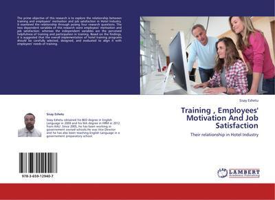 Training , Employees' Motivation And Job Satisfaction