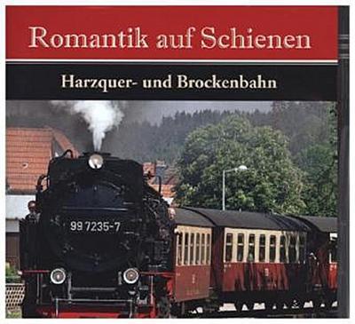 Romantik auf Schienen - Harzquer- und Brockenbahn, 1 DVD