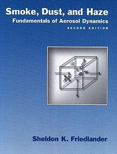 Smoke, Dust, and Haze: Fundamentals of Aerosol Dynamics
