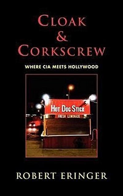 Cloak & Corkscrew: Where CIA Meets Hollywood