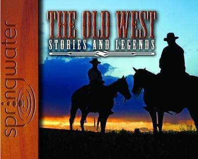 The Old West: Stories and Legends (Library Edition)