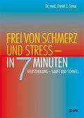 Frei von Schmerz und Stress - in 7 Minuten