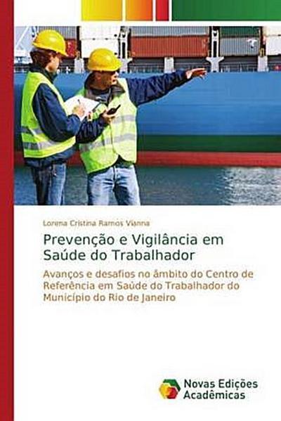 Prevenção e Vigilância em Saúde do Trabalhador - Lorena Cristina Ramos Vianna