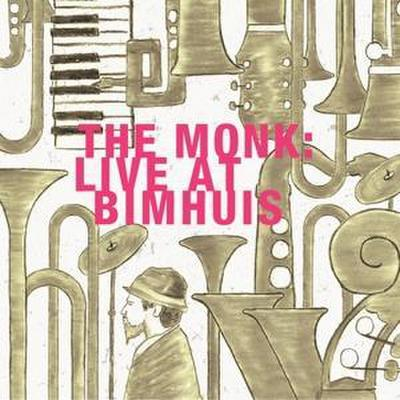The Monk: Live At Bimhuis