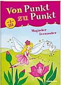 Von Punkt zu Punkt von 1 bis 155. Magischer Feenzauber; Von Punkt zu Punkt; Ill. v. Beurenmeister, Corina; Deutsch; farb. illustriert