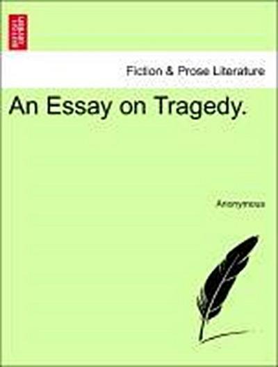 An Essay on Tragedy.