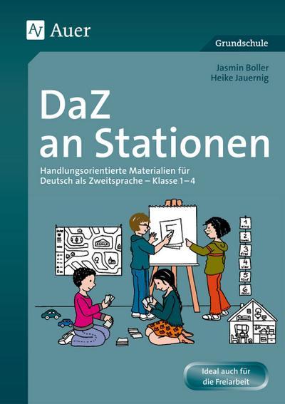 DaZ an Stationen: Handlungsorientierte Materialien für Deutsch als Zweitsprache - Klasse 1-4