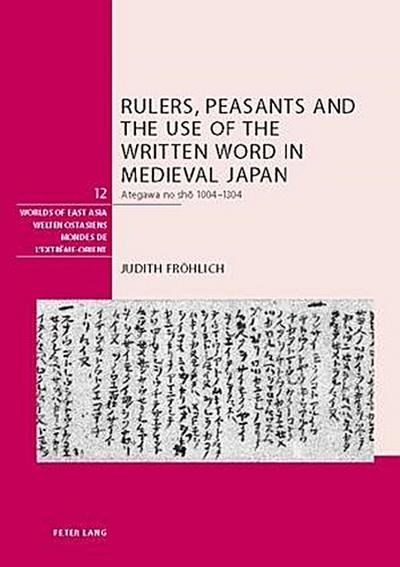 Rulers, Peasants and the Use of the Written Word in Medieval Japan