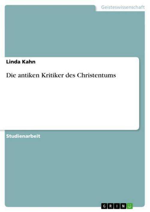 Die antiken Kritiker des Christentums Linda Kahn