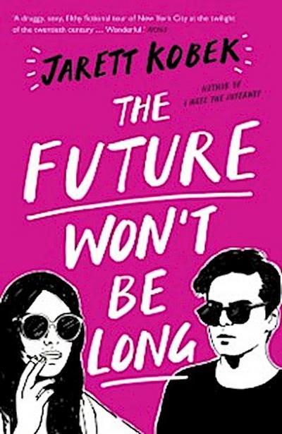 Future Won't Be Long
