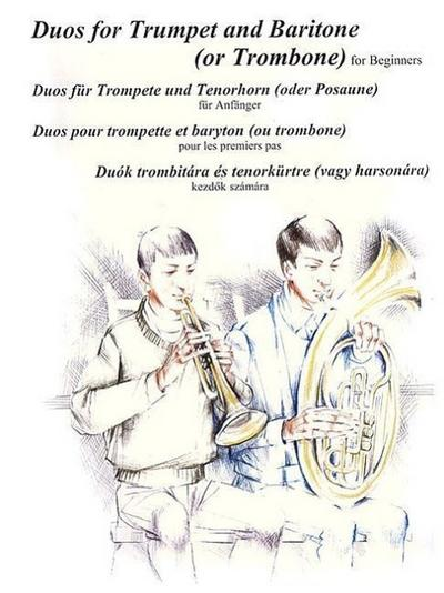 Duos for Trumpet and Baritone (or Trombone): For Beginners