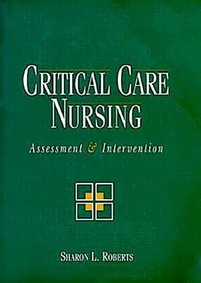 Critical Care Nursing: Assessment and Intervention