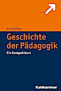 Geschichte der Pädagogik: Ein Kompaktkurs