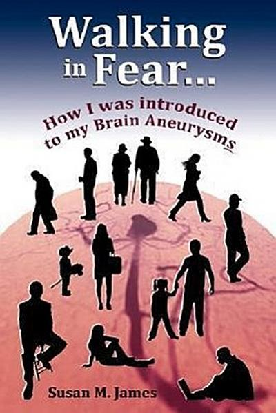 Walking in Fear...How I Was Introduced to My Brain Aneurysms