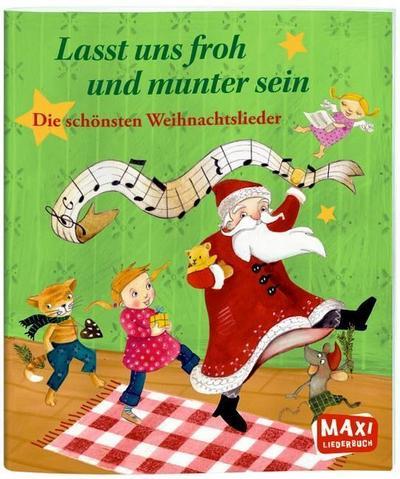 Lasst uns froh und munter sein - Die schönsten Weihnachtslieder   ; Maxi; Gest. v. Jäger, Katja;  -